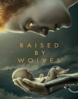 Voir serie Raised by Wolves en streaming