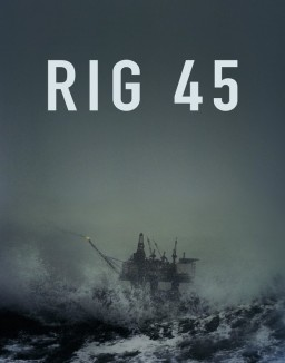 Voir serie Rig 45 en streaming